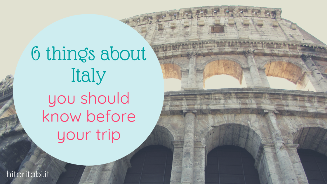 Culture shock! 6 things about Italy you should know before your trip
