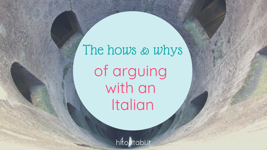 The whys and hows of arguing with an Italian