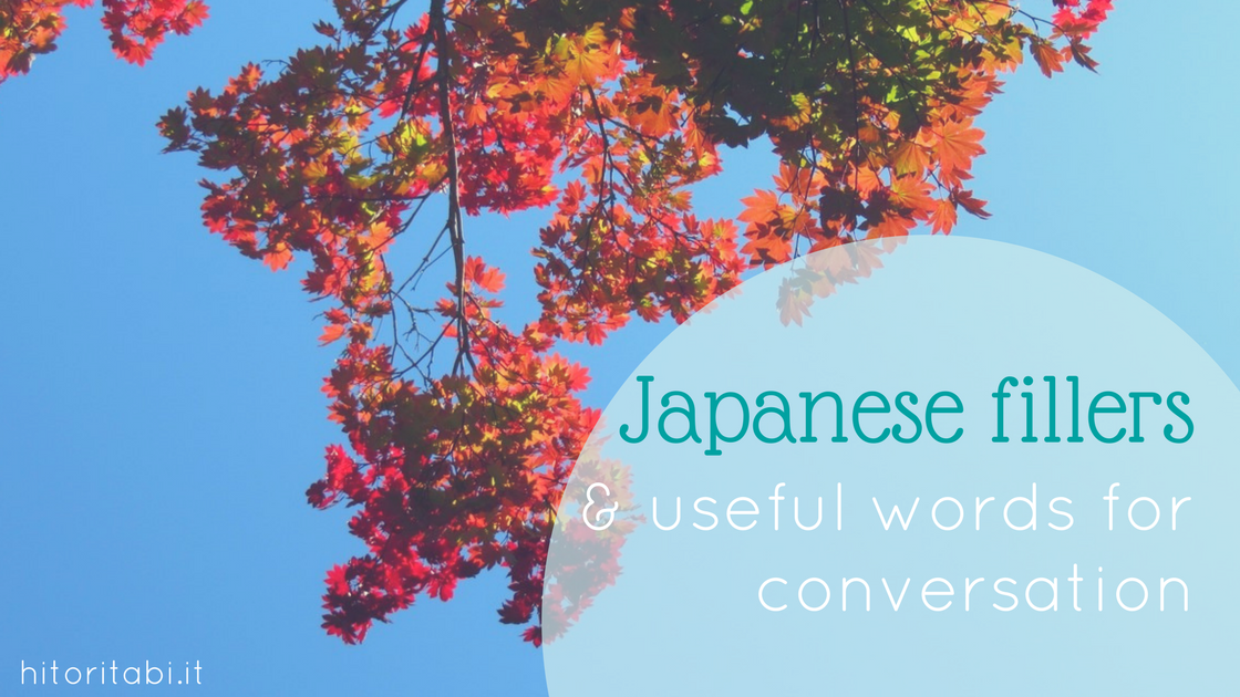 Japanese fillers and other useful conversation words