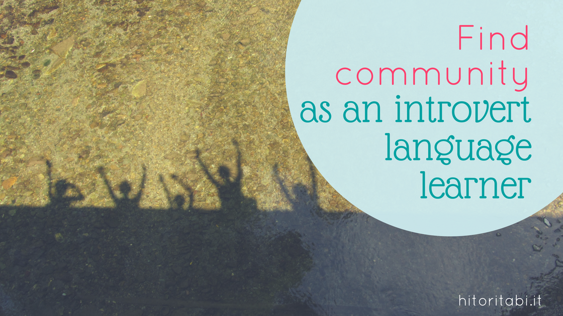 How to find community as an introvert language learner
