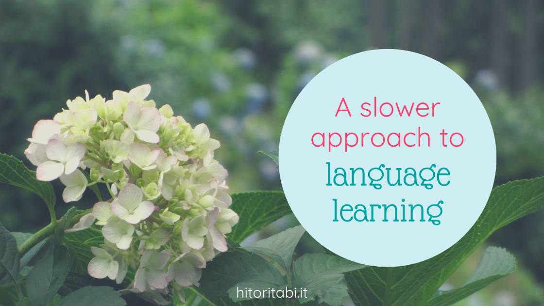 slower approach to language learning
