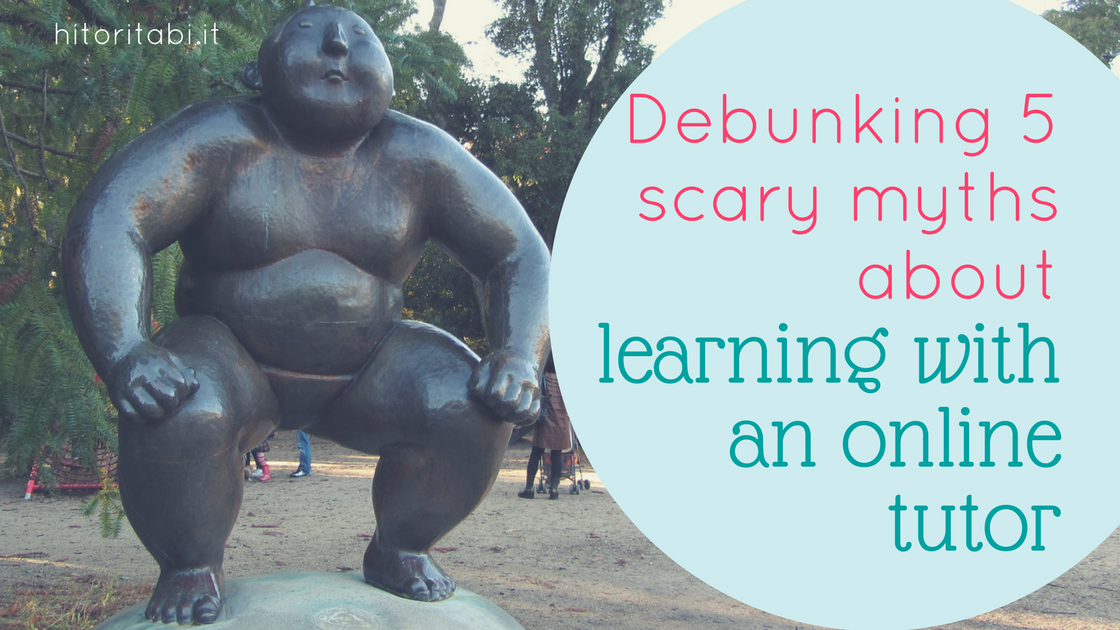 Debunking 5 scary myths about learning with an online tutor