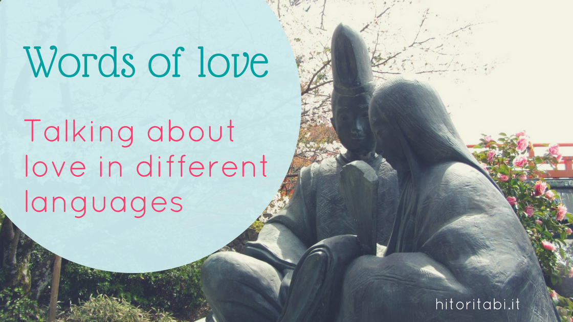 Words of love: Talking about love in different languages