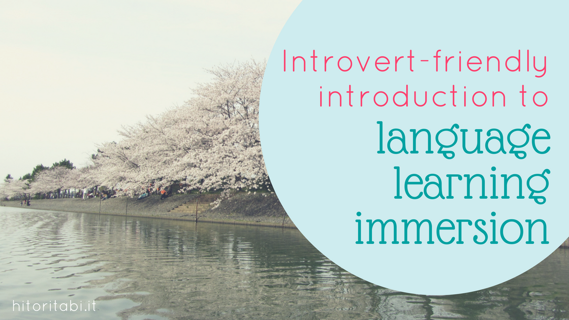 Introvert-friendly introduction to language learning immersion