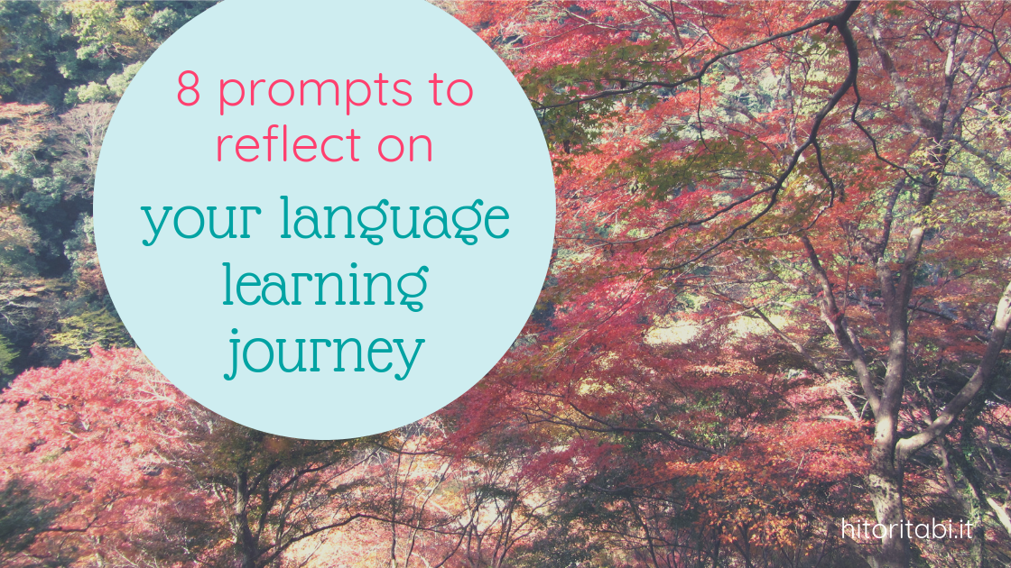 8 prompts to reflect on your language learning journey