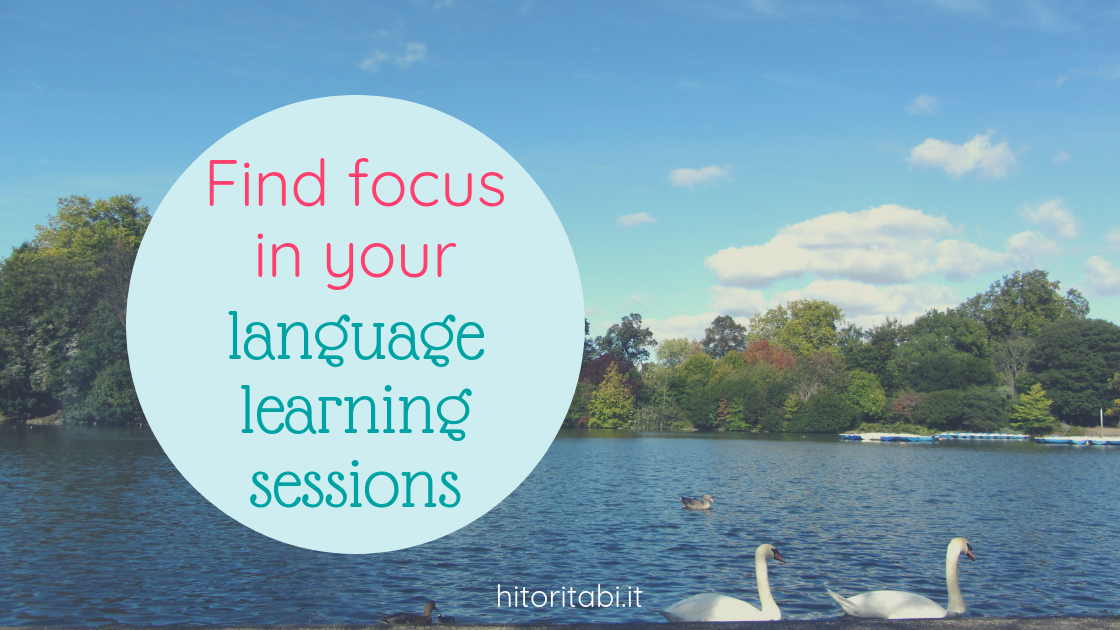 Find focus in your language learning sessions