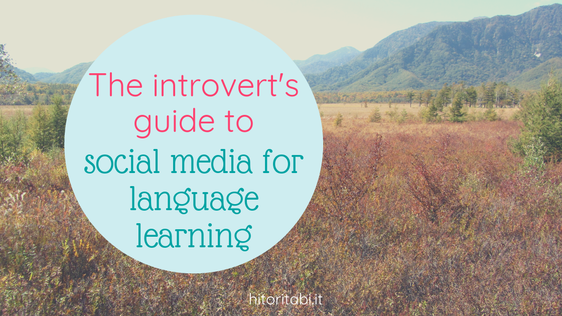 The introvert's guide to social media for language learning