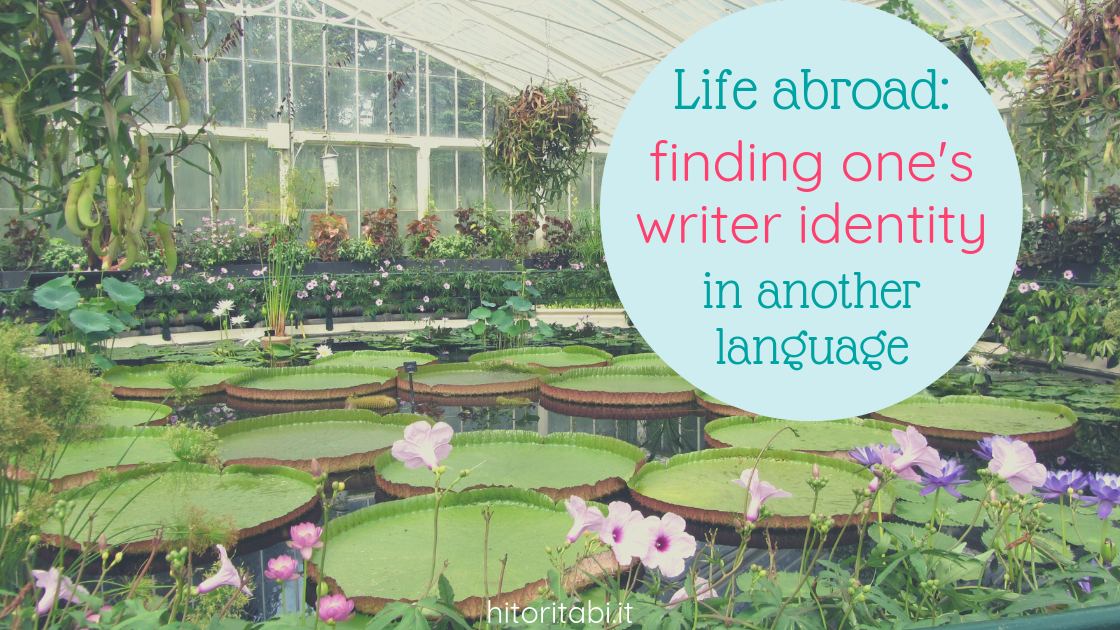 Life abroad: finding one's writer identity in another language [Guest Post]